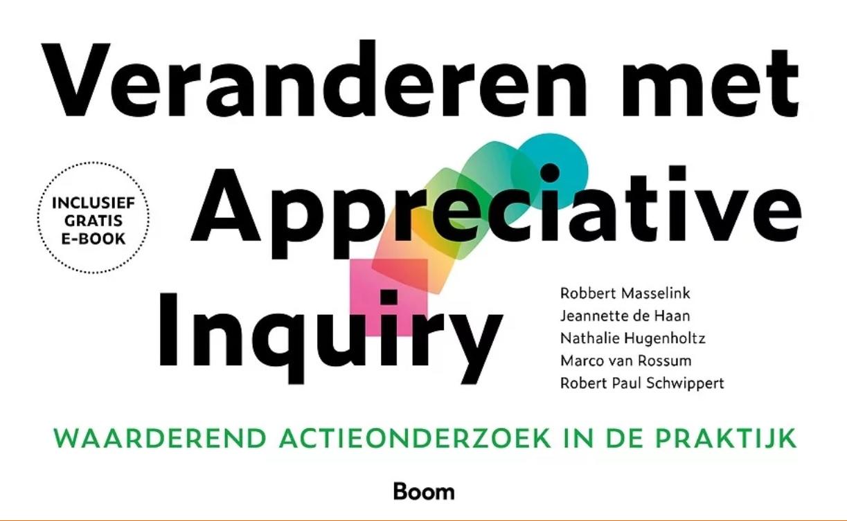 Bijdrage van Els Deenen en Else Roza van MET ANDERE OGEN in 'Veranderen met Appreciative Inquiry'